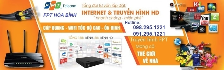 Lắp mạng FPT Hòa Bình-Đăng ký Internet Wifi Cáp Quang-Truyền Hình FPT