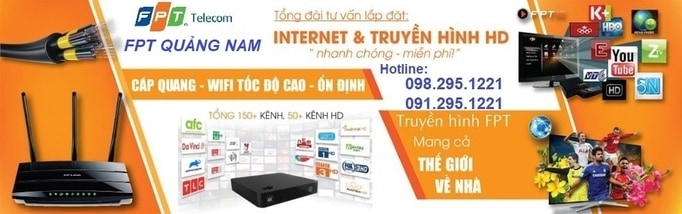 Lắp mạng FPT Quảng Nam-Đăng ký Internet Wifi Cáp Quang-Truyền Hình FPT